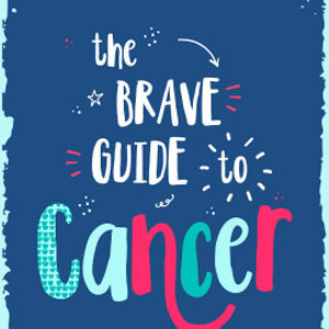 The Brave Guide to Cancer