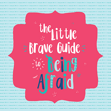 Brave Guide to Being Afraid