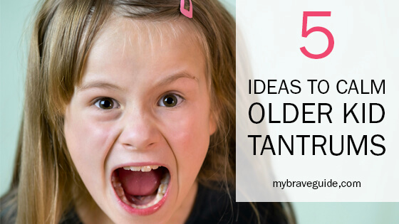 5 ways to calm older kid tantrums