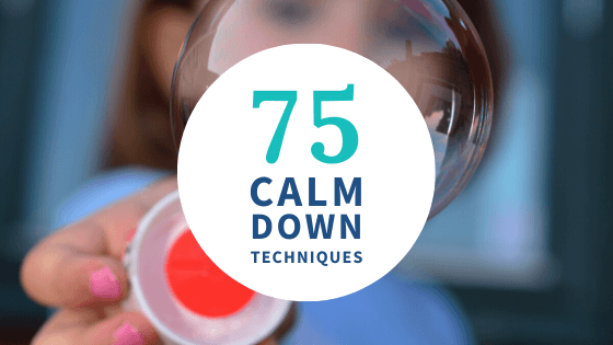 75 Calm Down Techniques