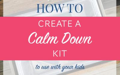 How to Create a Calm Down Kit