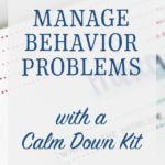 Manage Behavior Problems with a Calm Down Kit