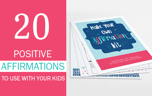 20 Affirmations to Use with Your Kids