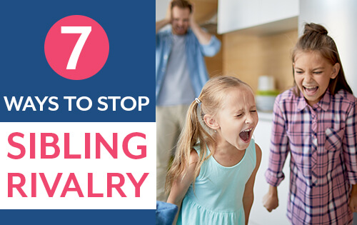 7 Ways to Stop Sibling Rivalry