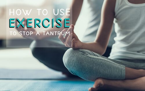 How to Use Exercise to Stop a Tantrum