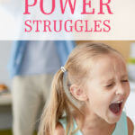 End Power Struggles and the Tantrums that come with them with these 3 parenting hacks.