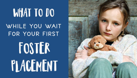 What to do while you wait for your foster placement