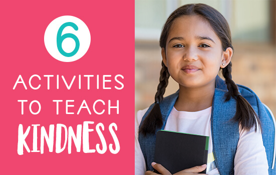 6 Activities to Teach Kindness