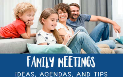 Family Meetings Ideas Agendas and Tips