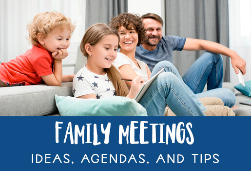 Family Meetings Ideas, Agendas and Tips