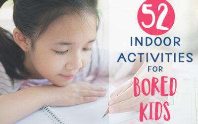 52 Indoor Activities for Bored Kids
