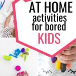 52 At Home Activities for Bored Kids