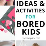 Activities for bored kids