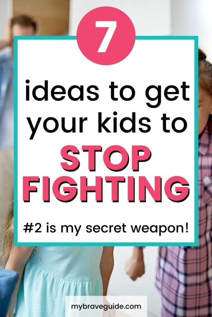 Get your kids to stop fighting