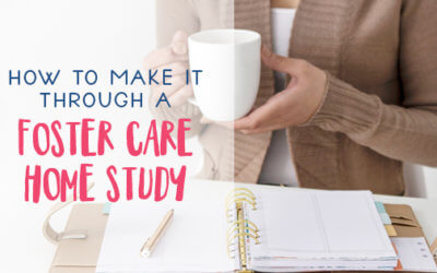 Making it Through Your Foster Care Home Study