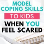 How to model coping skills when you feel scared