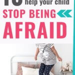 Help your child stop being afraid