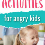 Calm Down Ideas for Angry Kids
