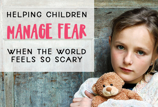 How To Help Children Manage Fear