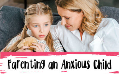 Parenting Anxious Children