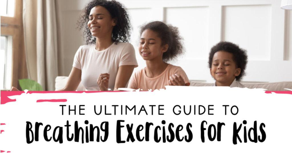 Breathing Exercises for Kids