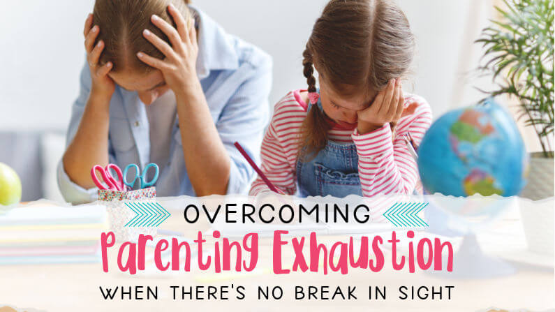 How to Overcome Parenting Exhaustion
