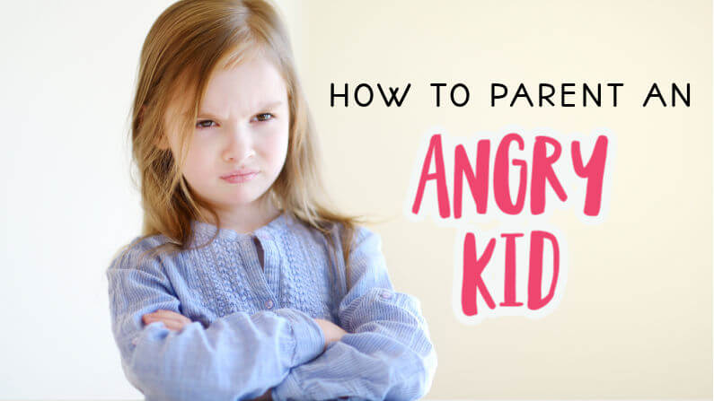 How to Parent an Angry Kid