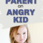 Parent an Angry Kid