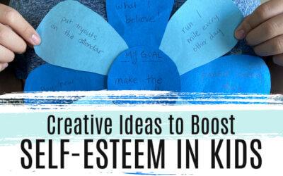 Creative Ideas to Boost Self-Esteem in a Child