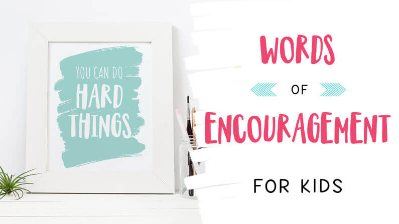 Words of Encouragement for Kids